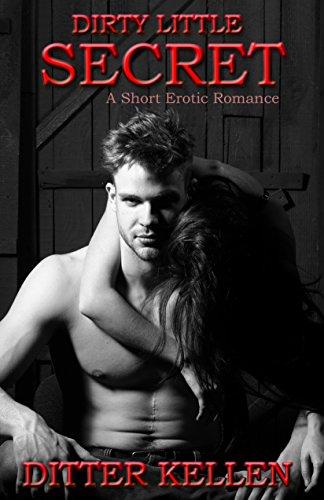 Dirty Little Secret: A Short Erotic Romance