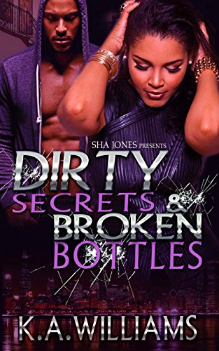 Dirty Secrets & Broken Bottles