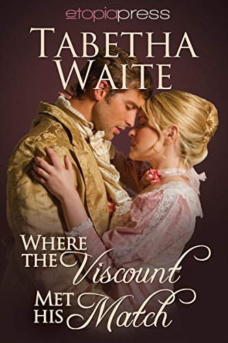 Where the Viscount Met His Match (Ways of Love Book 2)