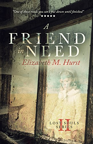 A Friend In Need (Lost Souls Book 2)