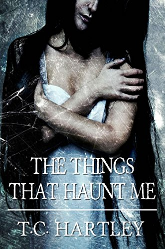 The Things That Haunt Me (The Haunted Souls Book 1)