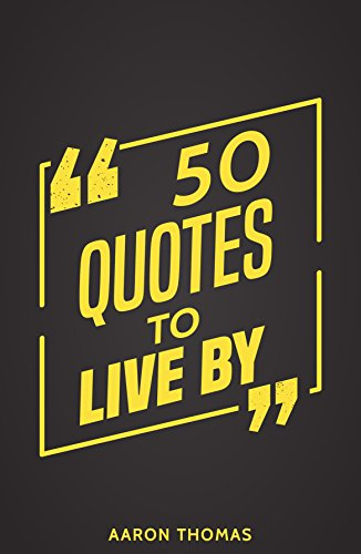 50 Quotes To Live By