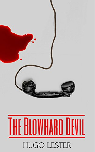 The Blowhard Devil: A serial killer thriller with jaw-dropping twistsv