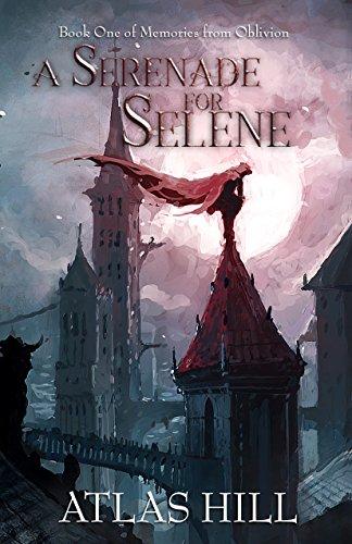 A Serenade for Selene (Memories from Oblivion Book 1)