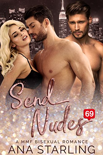 Send Nudes: A MMF Bisexual Romance