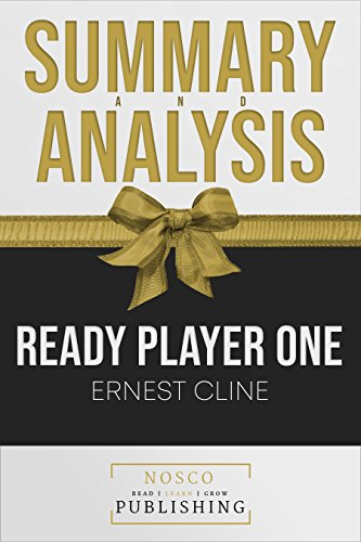 Summary of Ready Player One by Ernest Cline | Summary & Analysis