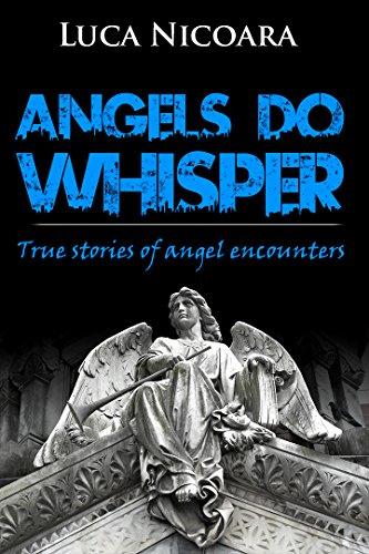 Angels Do Whisper: True stories of angel encounters