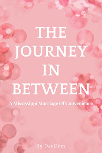 The Journey In Between: A Mississippi Marriage Of Convenience