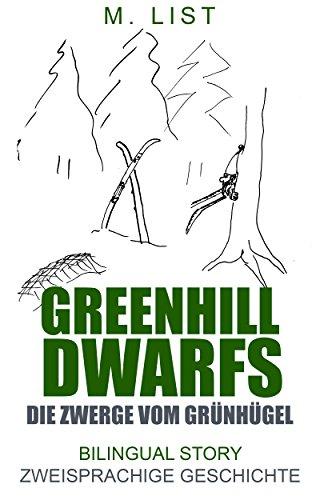Greenhill dwarfs/Die Zwerge vom Grünhügel: Bilingual English German Children's book
