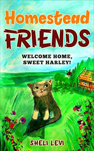 Homestead Friends: Welcome Home, Sweet Harley!