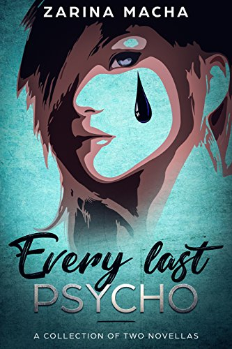 Every Last Psycho: A Collection of Two Novellas