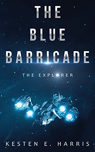 The Blue Barricade: The Explorer Book 1