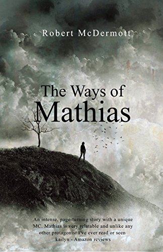 The Ways of Mathias (The Chronicles of Mathias Book 1)