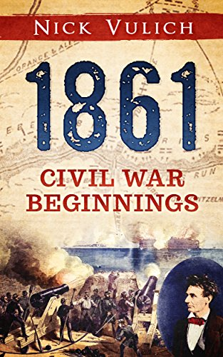 1861: Civil War Beginnings (Civil War Year by Year)