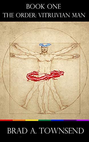 The Order: Vitruvian Man (Gay M/M Adult Contemporary Fantasy)
