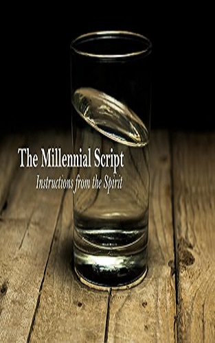 The Millennial Script: Instructions from the Spirit