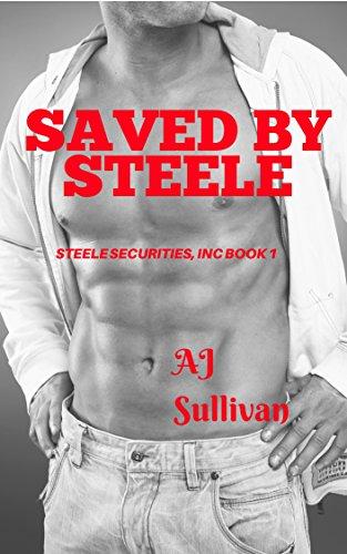 Saved By Steele: Steele Securities, Inc Book One