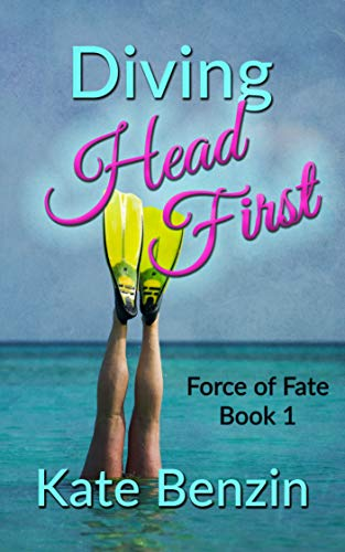Diving Head First (Force of Fate Book 1)