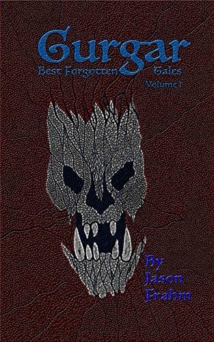 Gurgar Best Forgotten Tales Volume One