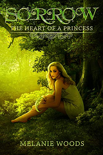Sorrow: The Heart of a Princess (The Reluctant Princess Book 1)