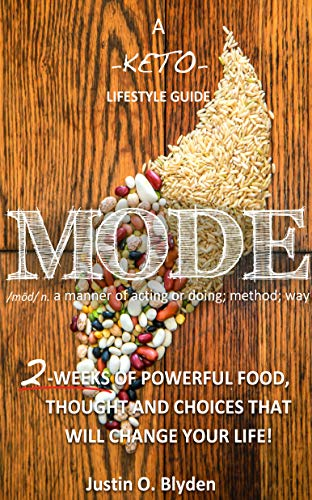 MODE: Your Keto Lifestyle Begins: Intermittent Fasting, Intuitive Eating, Conscious Living, and Radical Well-being.
