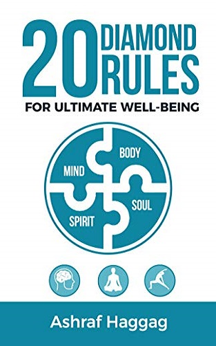 20 Diamond Rules for Ultimate Well-being: Mind, Body, Spirit, Soul