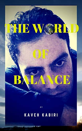 THE WORLD OF BALANCE: THE WORLD OF BALANCE (PHILOSOPHY AND BETTER LIFE Book 20)