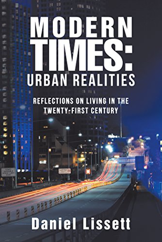 Modern Times: Urban Realities: Reflections on Living in the Twenty-First Century