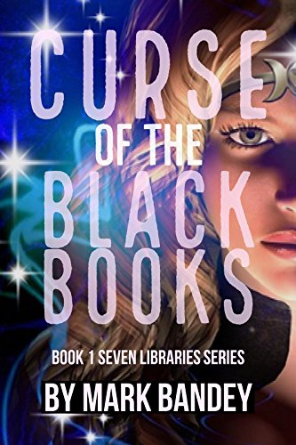 Curse of the Black Books (A Seven Libraries Series Book 1)
