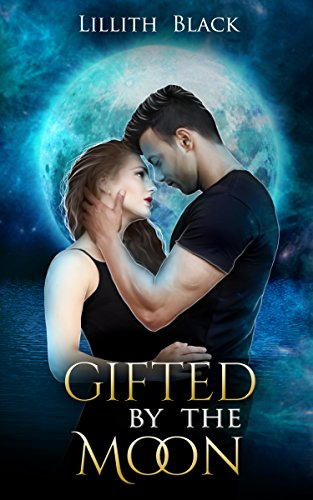 Gifted by the Moon: Moon Order: Book I