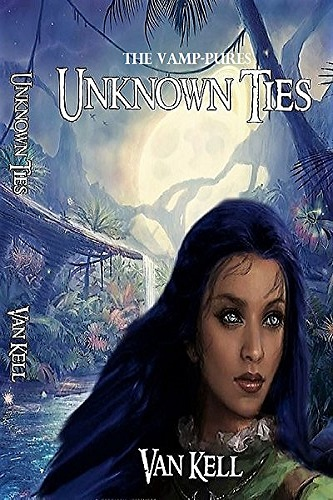 Unknown Ties (The Vamp-Pures Collection Book 1)