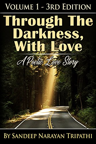 Through the Darkness, With Love: A Poetic Love Story (Volume Book 1)