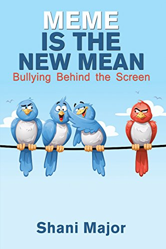 Meme is the New Mean: Bullying Behind the Screen