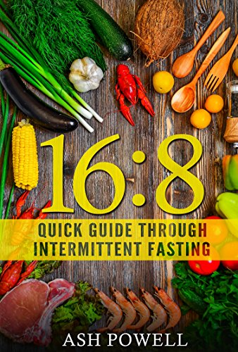 16:8 Quick Guide Trough Intermittent Fasting: The Eating Pattern followed by Athletes and Actors that changed the Diet system