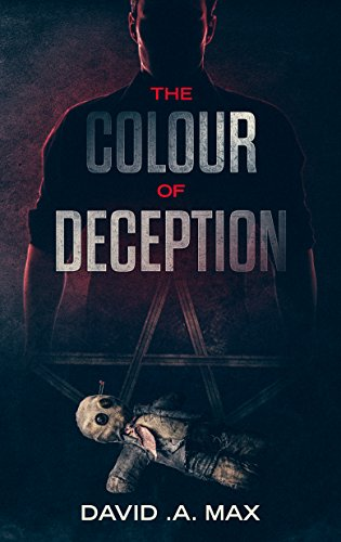 The Colour of Deception : Heart-stopping, unforgettable and the new hottest addictive thriller of 2018 - Tight in Focus, Widescreen in Execution - Volume 1