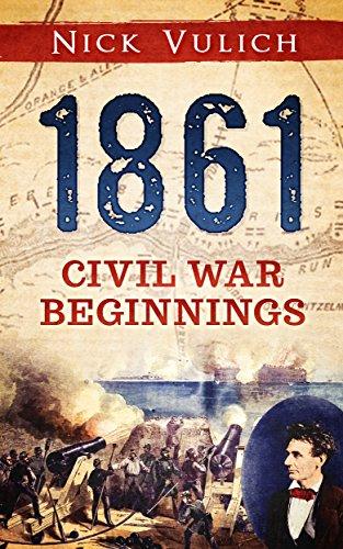 1861: Civil War Beginnings (Civil War Year by Year)