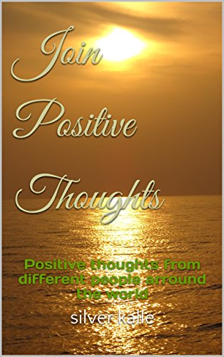 Join Positive Thoughts: Positive thoughts from different people around the world