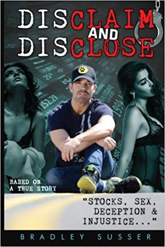 Disclaim and Disclose: Stocks, Sex, Deception & Injustice...