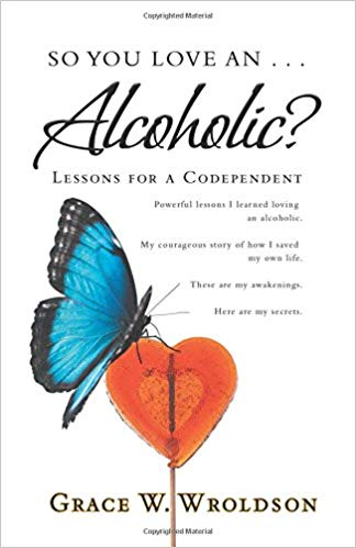 So You Love an . . . Alcoholic?: Lessons for a Codependent