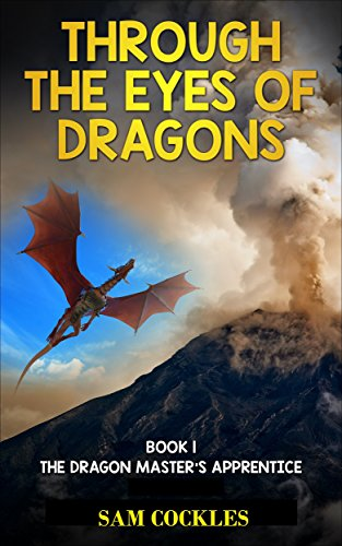 Through the Eyes of Dragons: The Dragon Master's Apprentice