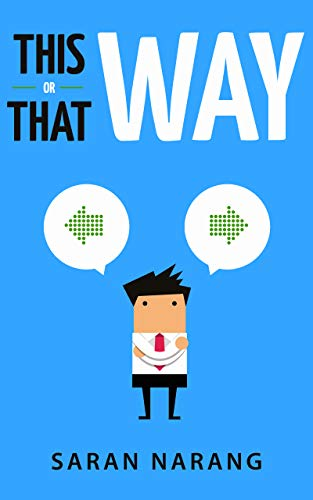 This Way Or That Way: A comedic take on some of life's decisions
