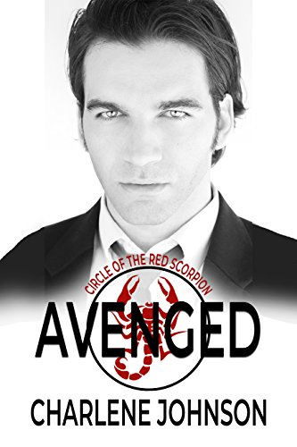 Avenged (Circle of the Red Scorpion Book 2)