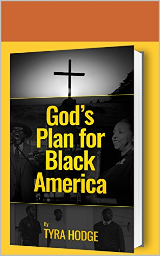 God's Plan for Black America: And it's Not to Wreak Havoc