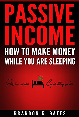 Online Passive Income Generating Methods: How to make money online while you are sleeping