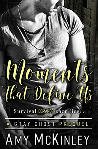 Moments That Define Us (A Gray Ghost Prequel Book)