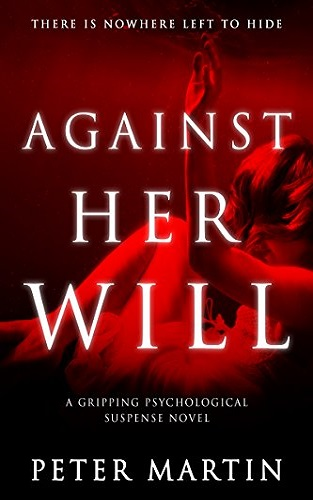 Against Her Will(A Gripping Psychological Suspense Novel)