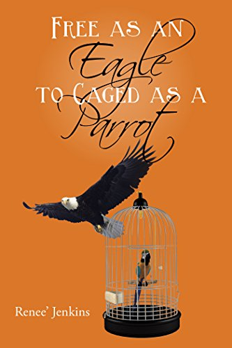 Free as an Eagle to Caged as a Parrot