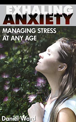 Exhaling Anxiety: Managing Stress at Any Age