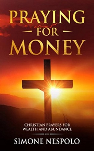 Praying for money: Christian prayers for wealth and abundance