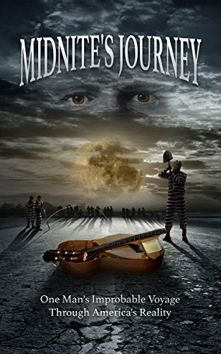 Midnite's Journey: One Man's Improbable Voyage Through America's Reality